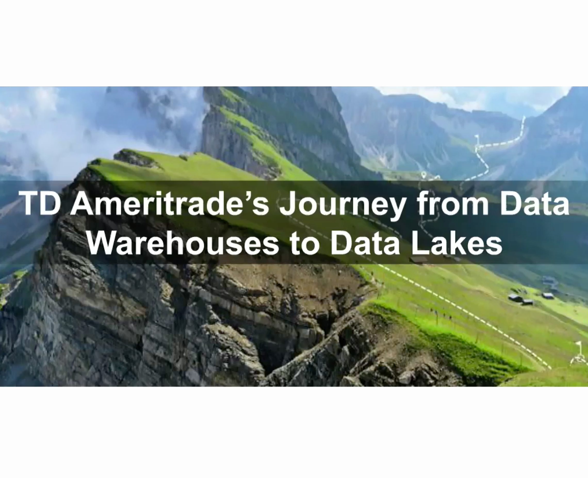 TB Ameritrade's Journey from Data Warehouses to Data Lakes